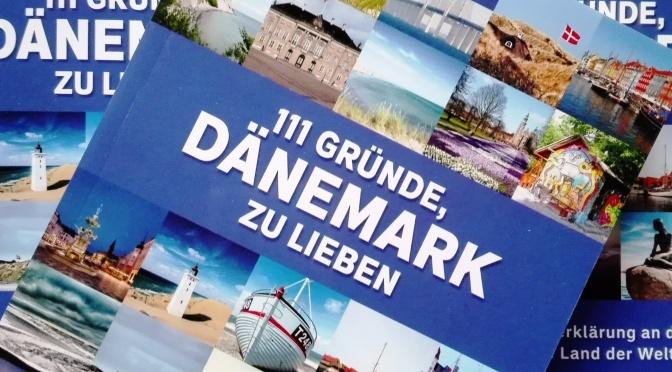 3. Auflage!!!  111 Gründe, Dänemark zu lieben